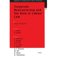 Bulletin of Comparative Labour Relations Series Set: Corporate Restructuring and the Role of Labour Law (Paperback)