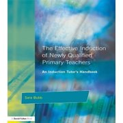 The Effective Induction of Newly Qualified Primary Teachers - eBook