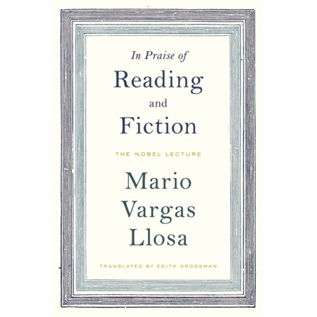 In Praise of Reading and Fiction : The Nobel