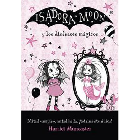 Isadora Moon y los disfraces mágicos (Isadora Moon) - Volumen - eBook