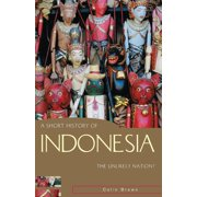 A Short History of Indonesia : The Unlikely Nation?