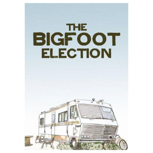 The Bigfoot Election (2011)