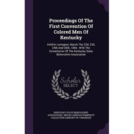 Proceedings of the First Convention of Colored Men of Kentucky: Held in Lexington, March the 22d, 23d, 24th and 26th, 18 - image 1 de 1