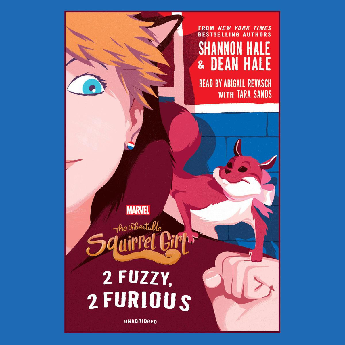 The Unbeatable Squirrel Girl: 2 Fuzzy, 2 Furious - Audiobook