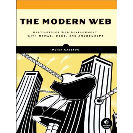 The Modern Web : Multi-Device Web Development with HTML5, CSS3, and (Best Ide For Html5 Game Development)