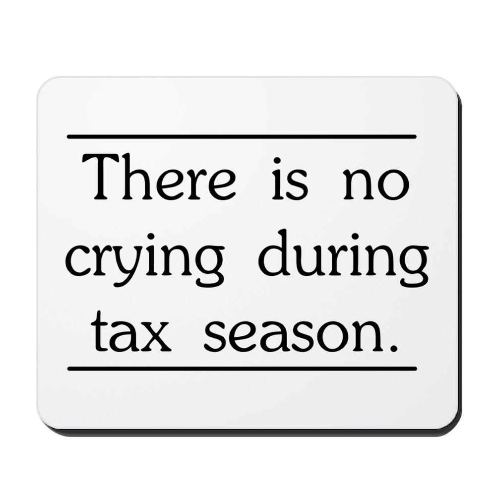 CafePress - No Crying During Tax Season - Non-slip Rubber Mousepad, Gaming Mouse Pad
