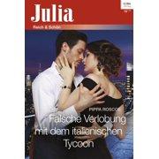Falsche Verlobung mit dem italienischen Tycoon - eBook