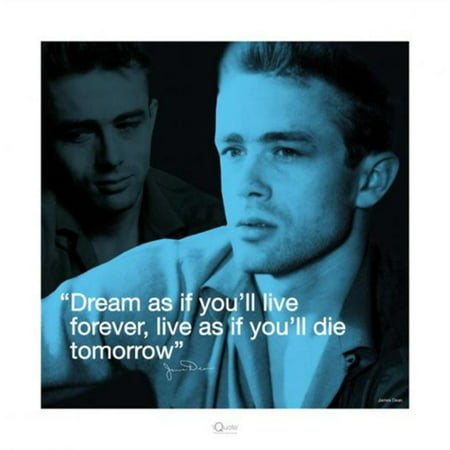 James Dean Dream As If You Will Live Forever Die Tomorrow Poster   15 75X15 75 Inch