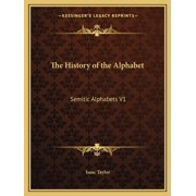 The History of the Alphabet : Semitic Alphabets V1 (Paperback)