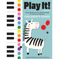 Play It!: Play It! Children's Songs: A Superfast Way to Learn Awesome Songs on Your Piano or Keyboard (Paperback)
