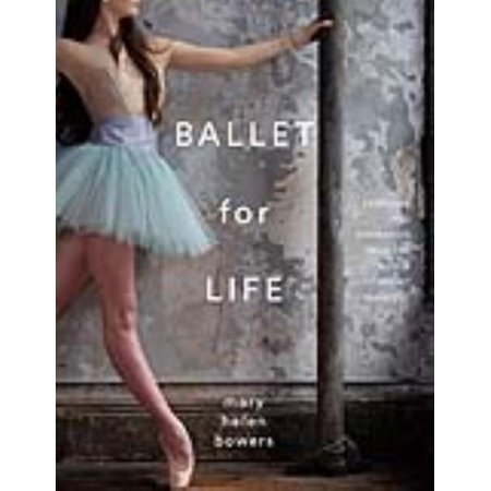 786656940039f Ballet for Life, Mary Helen Bowers Hardcover - image 1 of 1 ...