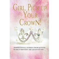 Girl, Pick Up Your Crown! - eBook