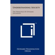 Understanding Society : The Principles of Dynamic Sociology