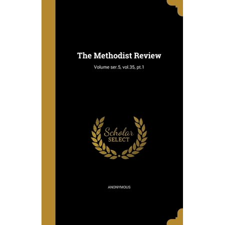 The Methodist Review; Volume Ser.5, Vol.35, PT.1