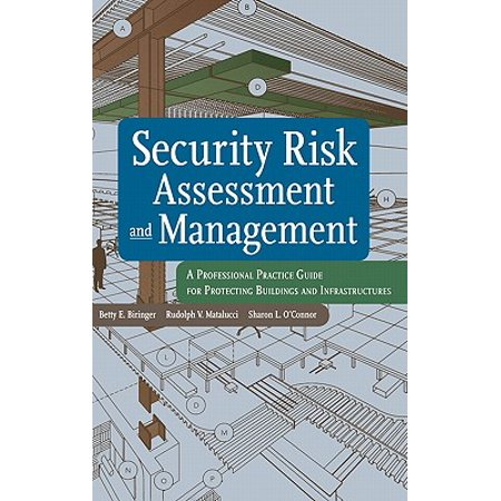 Security Risk Assessment and Management : A Professional Practice Guide for Protecting Buildings and