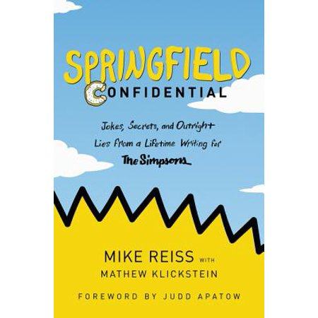 Springfield Confidential : Jokes, Secrets, and Outright Lies from a Lifetime Writing for the
