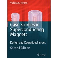 Case Studies in Superconducting Magnets: Design and Operational Issues (Paperback)
