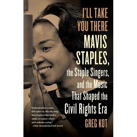 Ill Take You There  Mavis Staples  The Staple Singers  And The March Up Freedoms Highway
