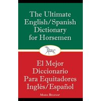 The Ultimate English/Spanish Dictionary for Horsemen (Paperback)