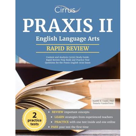Praxis II English Language Arts : Content and Analysis (5039) Study Guide: Rapid Review Prep Book and Practice Test Questions for the Praxis English 5039 (Praxis English Language Arts Content And Analysis)