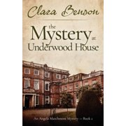 An Angela Marchmont Mystery: The Mystery at Underwood House (Paperback)