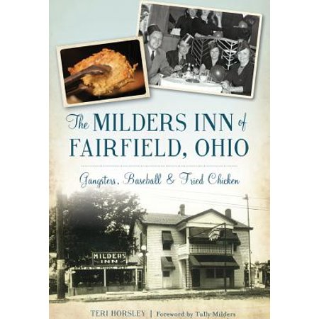 The Milders Inn of Fairfield, Ohio: Gangsters, Baseball & Fried Chicken](City Of Fairfield Ohio)