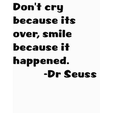 Dont Cry Because Its Over Smile Because It Happened Quote Decal