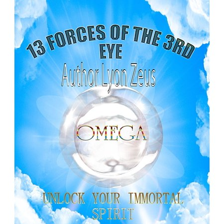Immortal Eye - 13 forces of the 3rd eye - eBook