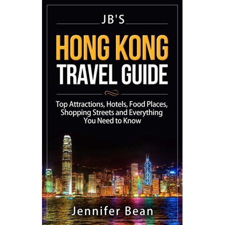 Hong Kong Travel Guide: Top Attractions, Hotels, Food Places, Shopping Streets, and Everything You Need to Know - eBook