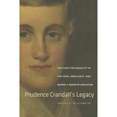 Prudence Crandalls Legacy  The Fight For Equality In The 1830S  Dred Scott  And Brown V  Board Of Education