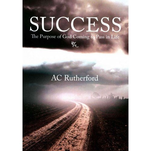 Success: The Purpose of God Coming to Pass in Life