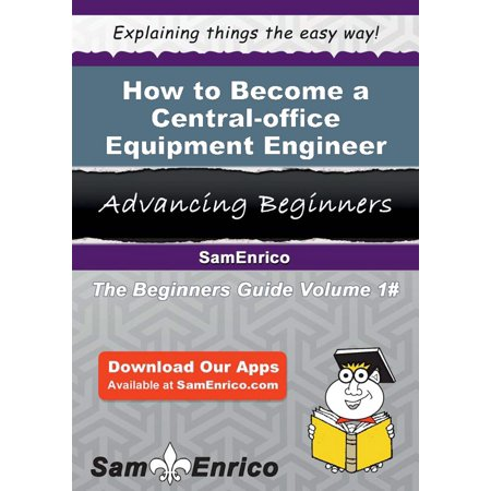 Engineer Equipment (How to Become a Central-office Equipment Engineer - eBook)
