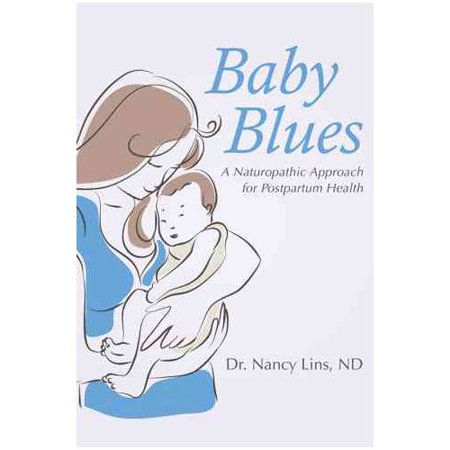 Baby Blues: A Naturopathic Approach for Postpartum Health
