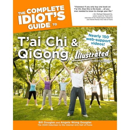 The Complete Idiot's Guide to T'ai Chi & QiGong Illustrated, Fourth (Daily Qigong And Tai Chi For Better Health)