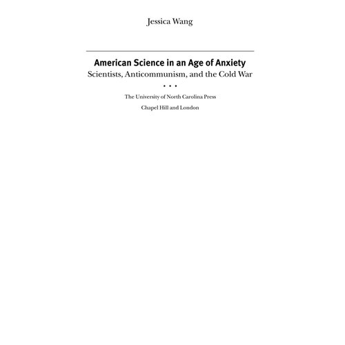 American Science in an Age of Anxiety: Scientists, Anticommunism, and the Cold War