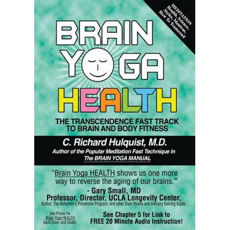 Brain Yoga Health: The Transcendence Fast Track to Brain & Body Fitness