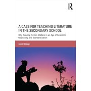 A Case for Teaching Literature in the Secondary School (Paperback)