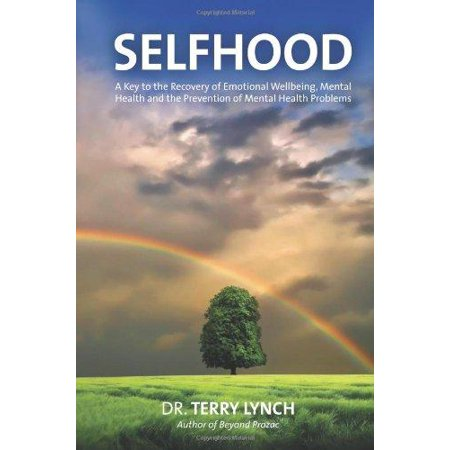 Selfhood: A Key to the Recovery of Emotional Wellbeing, Mental Health and the Prevention of Mental Health Problems