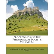 Proceedings of the Philological Society, Volume 4...