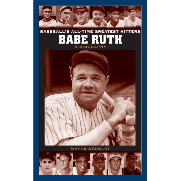 Baseball's All-Time Greatest Hitters: Babe Ruth: A Biography (Hardcover)