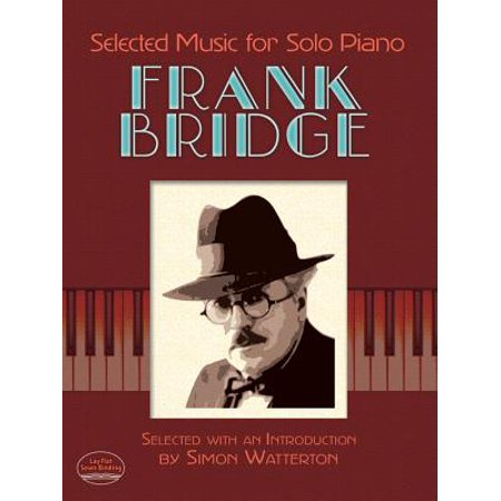 Frank Bridge - Selected Music for Solo Piano