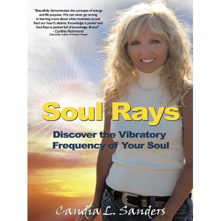 Soul Rays: Discover the Vibratory Frequency of Your Soul - eBook