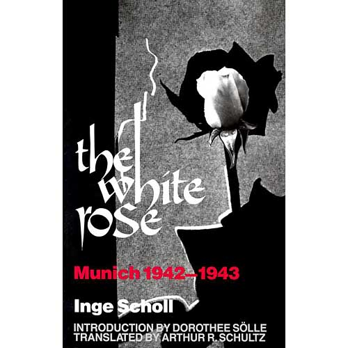The White Rose: Munich 1942-1943