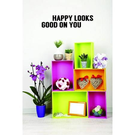 Custom Decals Happy Looks Good On You Wall Art Size 8 X 20 Inches Colo