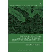 Modern Studies in European Law: The Use of Force and Article 2 of the Echr in Light of European Conflicts (Paperback)