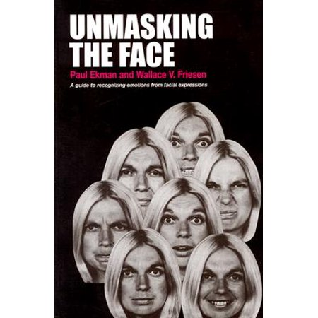 Unmasking the Face : A Guide to Recognizing Emotions from Facial