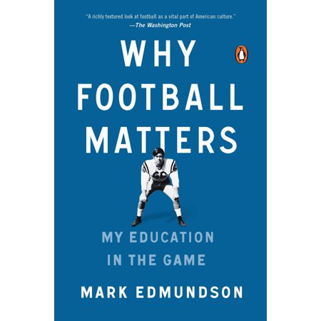 - Why Football Matters : My Education in the Game