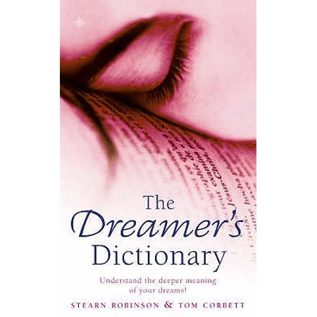 The Dreamerâs Dictionary: Understand the Deeper Meanings of Your Dreams (Paperback)