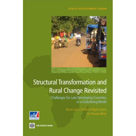 Structural Transformation And Rural Change Revisited  Challenges For Late Developing Countries In A Globalizing World