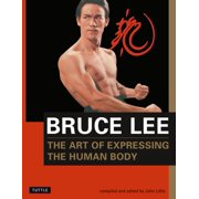 Bruce Lee: The Art of Expressing the Human Body - eBook